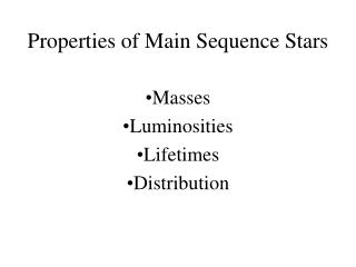 Properties of Main Sequence Stars