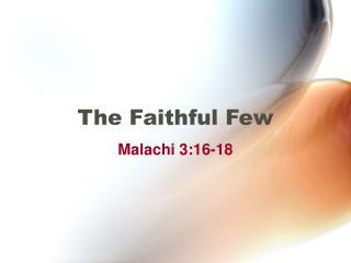 The Faithful Few