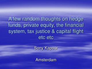 Sony Kapoor Amsterdam