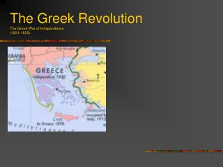 The Greek Revolution The Greek War of Independence (1821-1829)