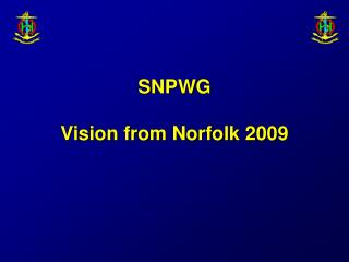 SNPWG Vision from Norfolk 2009
