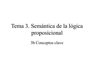 Tema 3. Semántica de la lógica proposicional