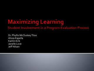 Maximizing Learning Student Involvement in a Program Evaluation Process