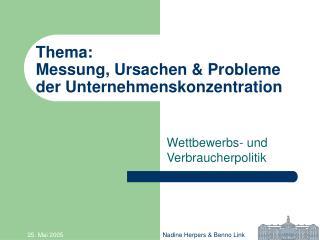 Thema: Messung, Ursachen  Probleme der Unternehmenskonzentration