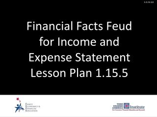 Financial Facts  Feud for Income and Expense Statement Lesson Plan 1.15.5