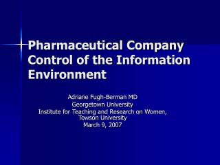 Pharmaceutical Company Control of the Information Environment