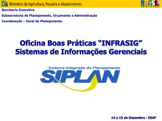 Oficina Boas Pr ticas  INFRASIG  Sistemas de Informa  es Gerenciais