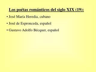 Los po étas románticos del siglo XIX (19):  José María Heredia, cubano