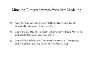 Mingling Tomography with Waveform Modeling