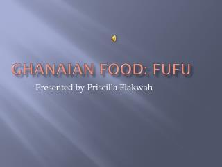 Ghanaian Food: Fufu