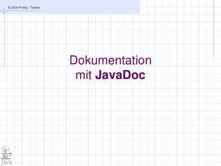 Dokumentation mit  JavaDoc