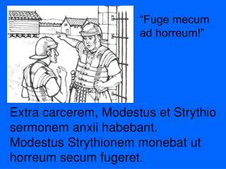 �Fuge mecum ad horreum!�