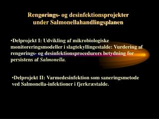 Reng�rings- og desinfektionsprojekter under Salmonellahandlingsplanen