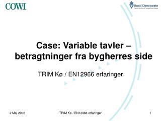 Case: Variable tavler – betragtninger fra bygherres side