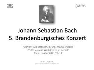 Johann Sebastian Bach  5. Brandenburgisches Konzert