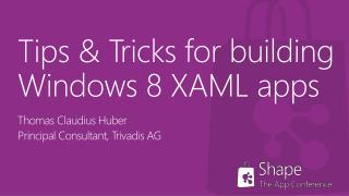 Tips & Tricks  for building Windows 8 XAML apps