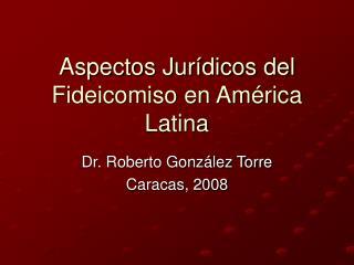 Aspectos Jur dicos del  Fideicomiso en Am rica Latina