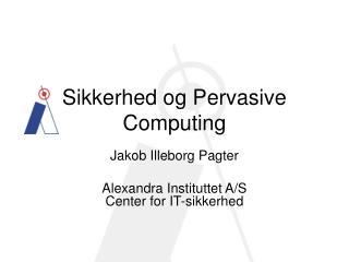Sikkerhed og Pervasive Computing