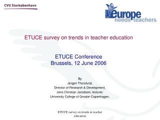 ETUCE survey on trends in teacher education  ETUCE Conference Brussels, 12 June 2006