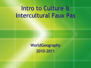 Intro to Culture & Intercultural Faux Pas