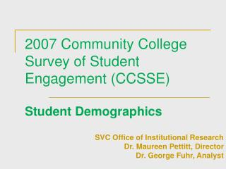 2007 Community College Survey of Student Engagement (CCSSE)  Student Demographics