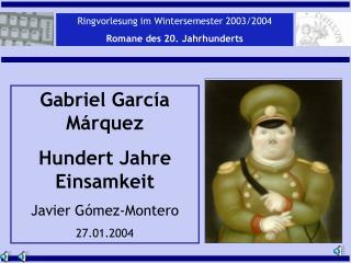 Gabriel García Márquez Hundert Jahre Einsamkeit Javier Gómez-Montero 27.01.2004