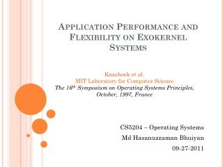 Application Performance and Flexibility on Exokernel Systems