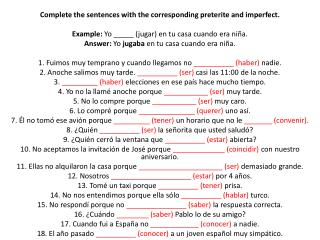 Complete  the sentences with the corresponding preterite  and  imperfect .