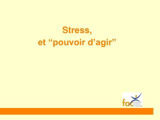 """Stress, et """"pouvoir d'agir"""""""