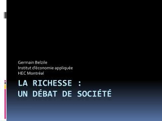 La richesse :  un débat de société