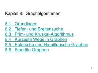 8 Graphalgorithmen 8.1 Grundlagen
