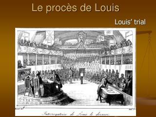 Le procès de Louis