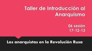 Taller de Introducción al Anarquismo 06 sesión 17-12-13