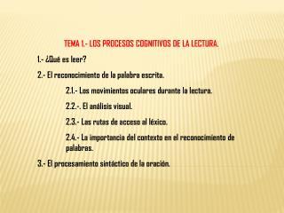 TEMA 1.- LOS PROCESOS COGNITIVOS DE LA LECTURA. 1.- ¿Qué es leer?