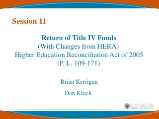 Return of Title IV Funds               With Changes from HERA  Higher Education Reconciliation Act of 2005