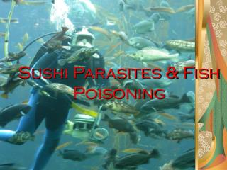 Sushi Parasites & Fish Poisoning