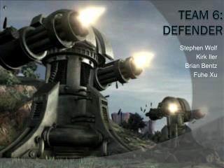 Team 6: Defender
