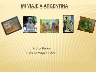Mi  Viaje  a Argentina