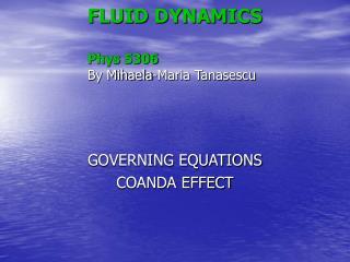 FLUID DYNAMICS Phys 5306 By Mihaela-Maria Tanasescu