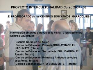 Información obtenida a través de la visita   a los siguientes Centros Educativos: