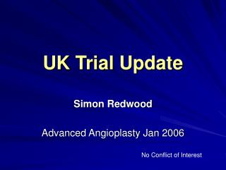UK Trial Update