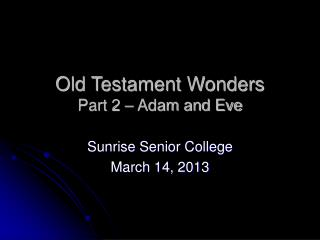 Old Testament Wonders Part 2 – Adam and Eve