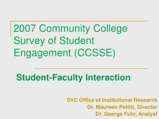 2007 Community College Survey of Student Engagement (CCSSE)  Student-Faculty Interaction