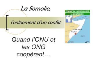 La Somalie,  l'enlisement d'un conflit