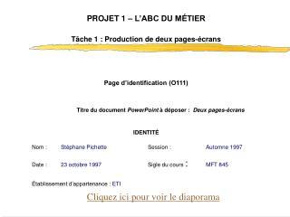 PROJET 1 – L'ABC DU MÉTIER Tâche 1: Production de deux pages-écrans Page d'identification (O111)