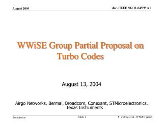 WWiSE Group Partial Proposal on Turbo Codes