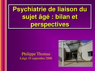 Psychiatrie de liaison du sujet âgé : bilan et perspectives