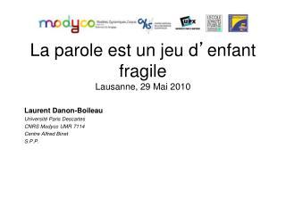 La parole est un jeu d ' enfant fragile Lausanne, 29 Mai 2010