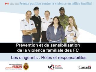Prévention et de sensibilisation  de la violence familiale des FC