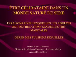 Dennis Franck, Directeur Ministère des adultes célibataires et des jeunes adultes